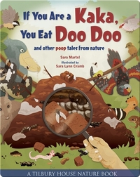 If You Are a Kaka, You Eat Doo Doo and Other Poop Tales from Nature