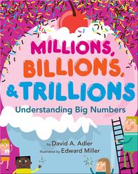 Millions, Billions, and Trillions