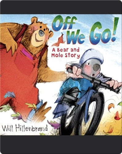 Off We Go! A Bear and Mole Story