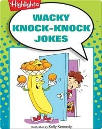 Wacky Knock-Knock Jokes