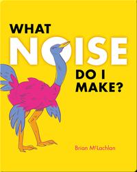 What Noise Do I Make?
