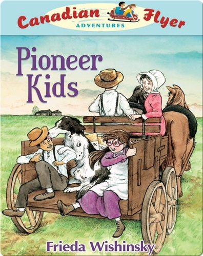 Pioneer Kids (Canadian Flyer Adventures #6)