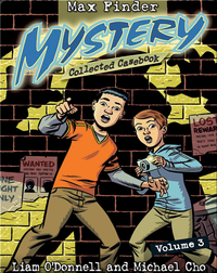 Max Finder Mystery: Collected Casebook #3