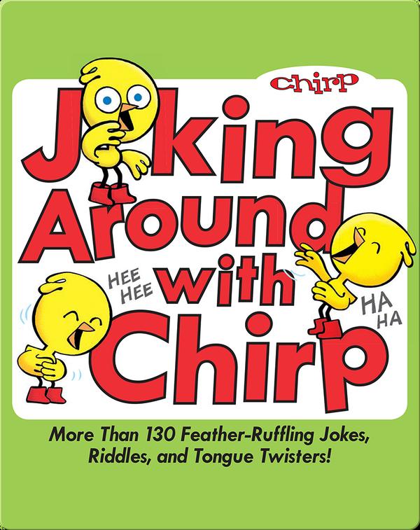 Joking Around with Chirp