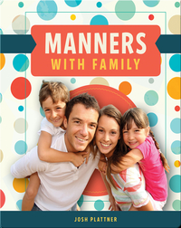 Manners with Family