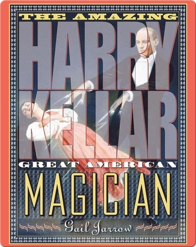 Amazing Harry Kellar: Great American Magician