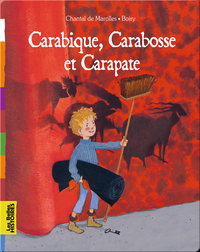 Carabique, Carabosse et Carapate