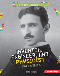 Inventor, Engineer, and Physicist Nikola Tesla