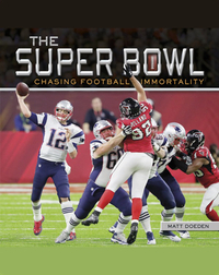 The Super Bowl: Chasing Football Immortality