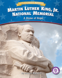 Martin Luther King, Jr. National Memorial: A Stone of Hope