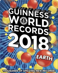 Guinness World Records 2018: Earth