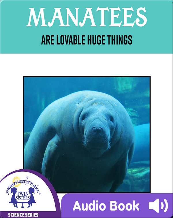 Manatees Are Lovable Huge Things