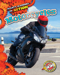 Mighty Machines in Action: Motorcycles
