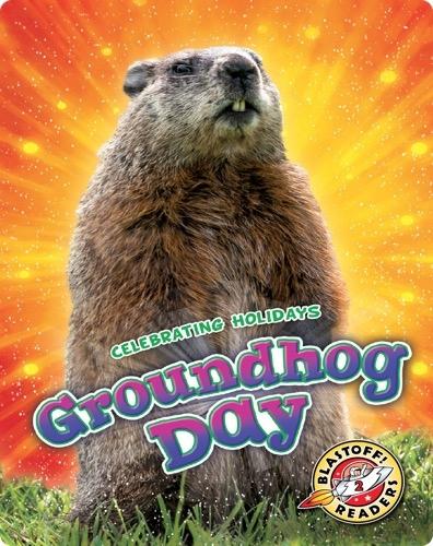 Celebrating Holidays: Groundhog Day