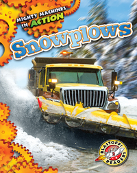Mighty Machines in Action: Snowplows