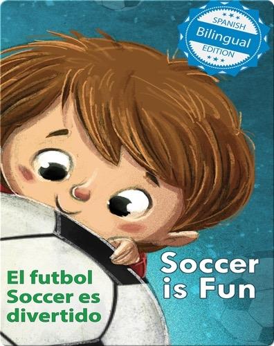 Soccer is Fun / El futbol Soccer es divertido