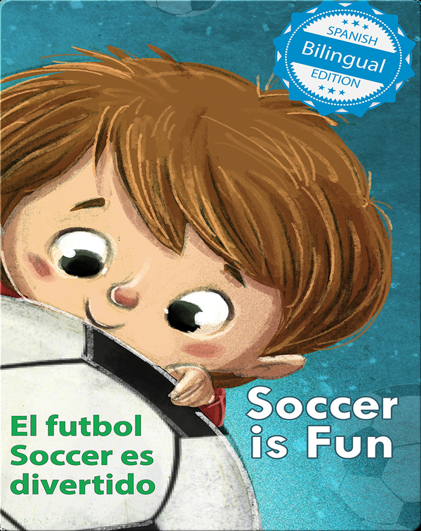 Soccer is Fun / El futbol Soccer es divertido
