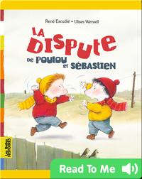 La dispute de Poulou et Sébastien