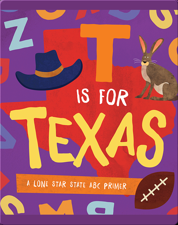 T Is for Texas: A Lone Star State ABC Primer