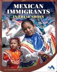 Mexican Immigrants: In Their Shoes