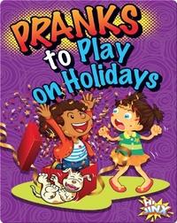 Pranks to Play Holidays
