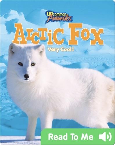 Arctic Fox: Very Cool!