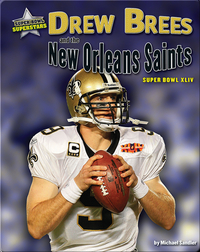 Drew Brees and the New Orleans Saints: Super Bowl XLIV