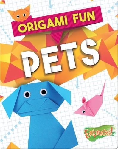 Origami Fun: Pets