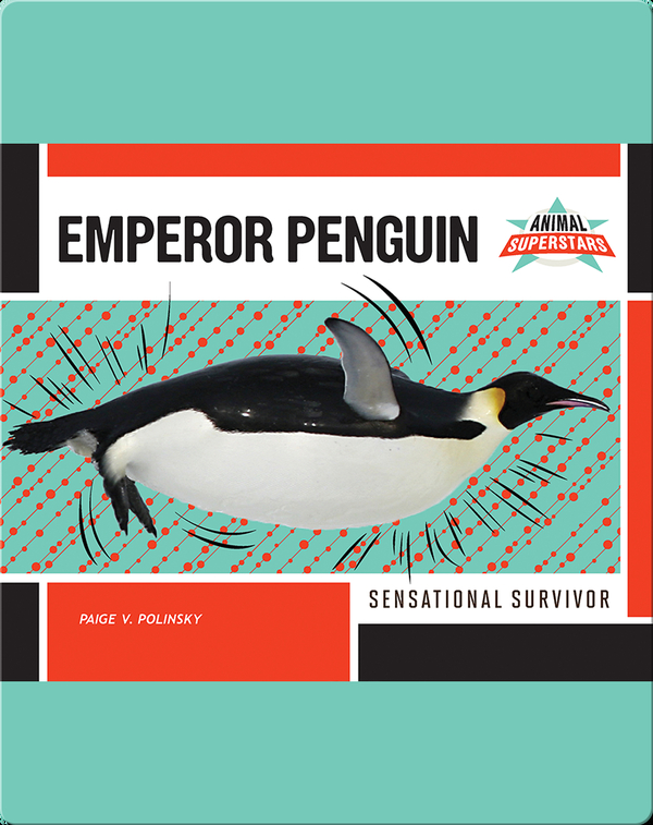 Emperor Penguin: Sensational Survivor