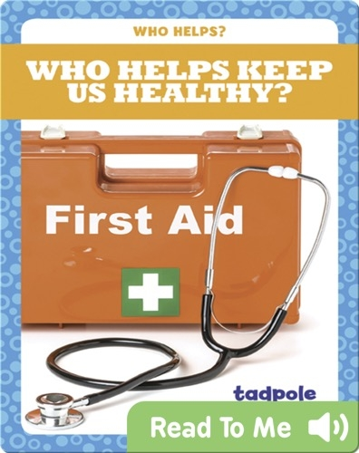 Who Helps Keep Us Healthy?
