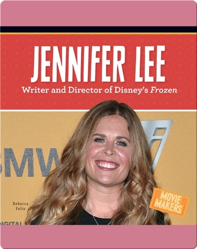 Jennifer Lee: Writer and Director of Disney's Frozen