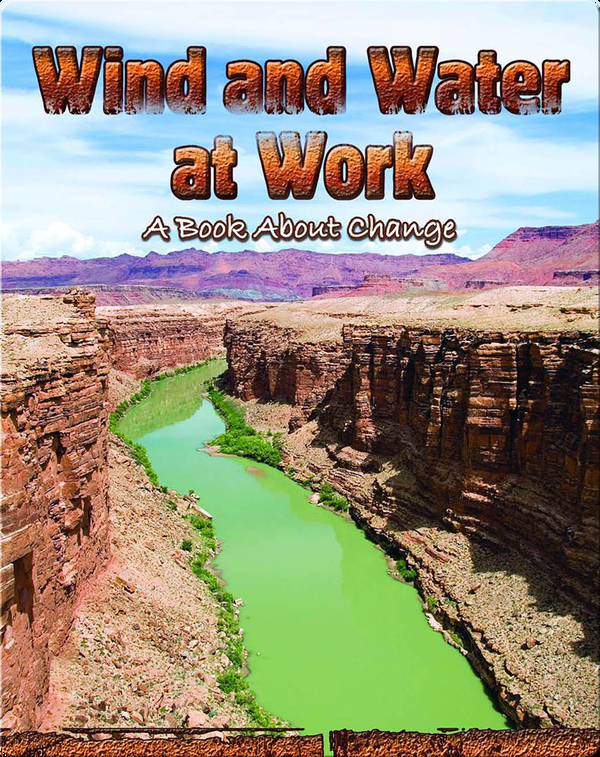 Wind and Water At Work: A Book About Change