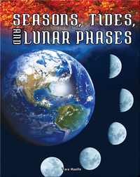 Seasons, Tides, and Lunar Phases