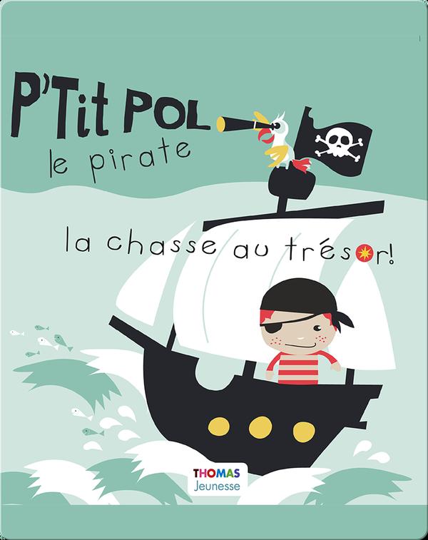 La chasse au trésor ! P'tit Pol le pirate
