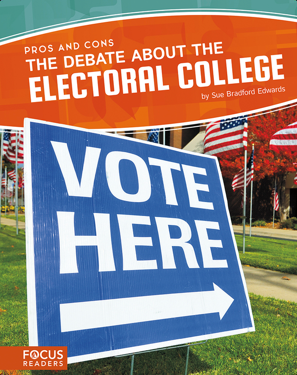 Pros and Cons: The Debate About the Electoral College
