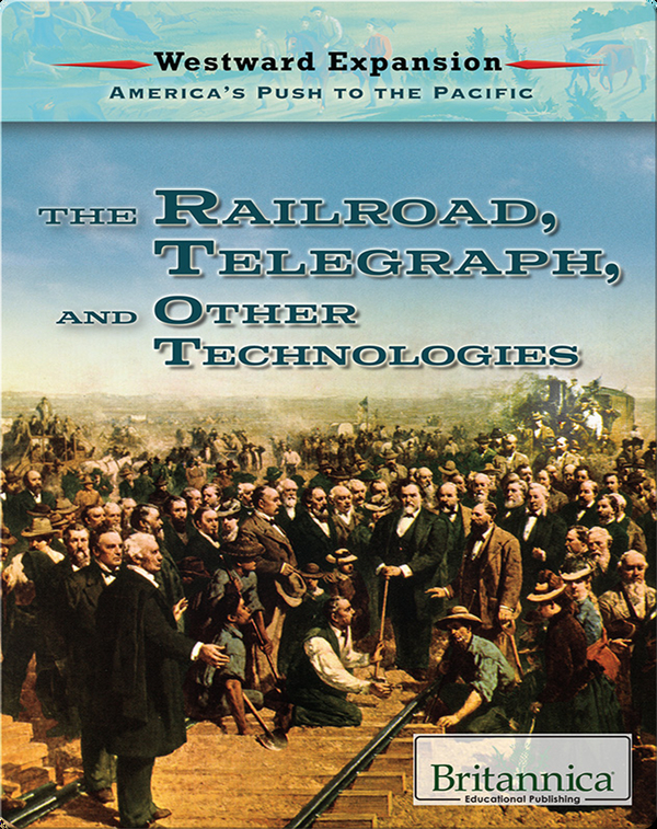 The Railroad, the Telegraph, and Other Technologies