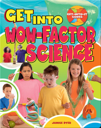 Get Into Wow-Factor Science