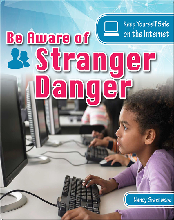 Be Aware of Stranger Danger