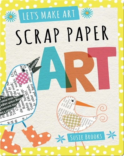 Scrap Paper Art