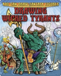 Drawing Wicked Tyrants