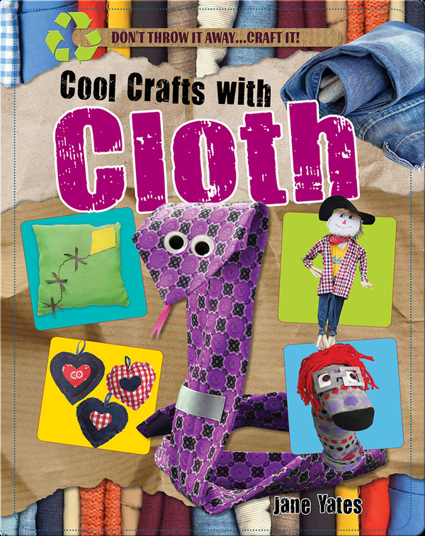 Cool Crafts with Cloth