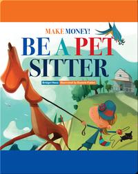 Make Money! Be a Pet Sitter