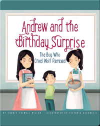 Andrew and the Birthday Surprise: The Boy Who Cried Wolf Remixed