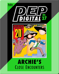 Pep Digital Vol. 27: Archie's Close Encounters