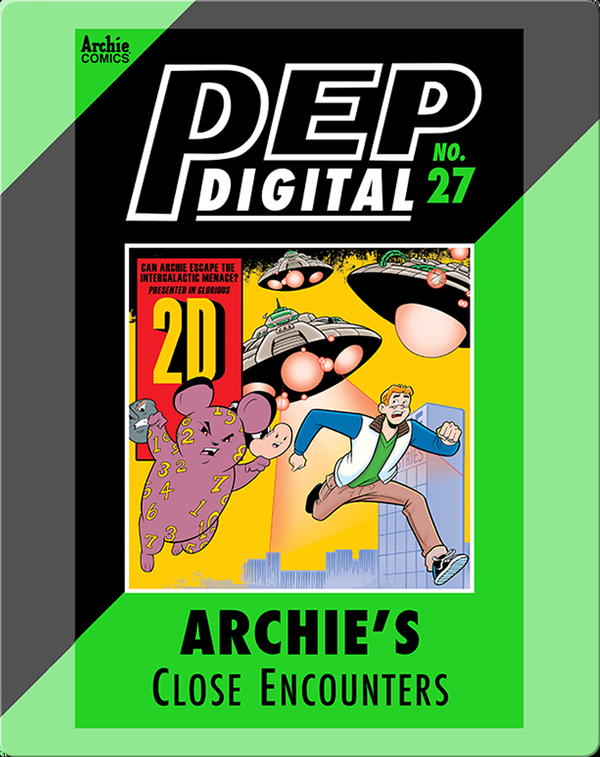 Pep Digital Vol. 27: Archie's Close Encounters