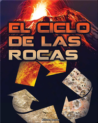 El ciclo de las rocas (Rock Cycle)