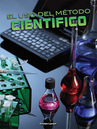 El uso del método científico (Using the Scientific Method)
