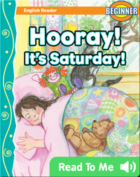 Hooray! It's Saturday!