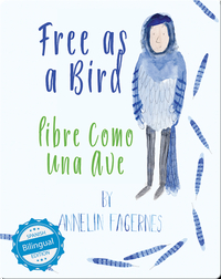Free as a Bird / libre como una ave