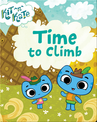 Kit ^n^ Kate: Time to Climb